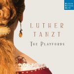 The Playfords // Luther tanzt