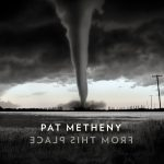 Pat Metheny // From This Place