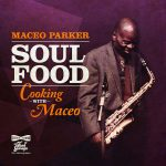Maceo Parker // Soul Food-Cooking With Maceo